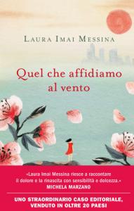 Quel che affidiamo al vento – Laura Imai Messina